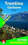Trentino - Gardasee: Adamello - Brenta - Dolomiten - 50 Touren - Mark Zahel