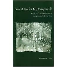Forest Under My Fingernails: Reflections and Encounters on Vermont's Long Trail