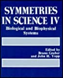 img - for Symmetries in Science IV: Biological and Biophysical Systems by Gruber Bruno Yopp John H. (1990-07-01) Hardcover book / textbook / text book