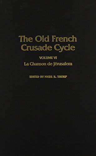 La Chanson de Jerusalem: Volume 6 of the Old French Crusade Cycle