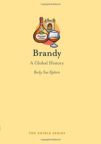 Brandy: A Global History (Reaktion Books - Edible)