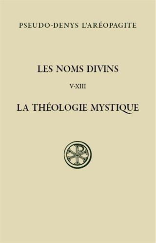 Les noms divins (chapitres V-XIII) : La théologie mystique, édition bilingue français-grec ancien