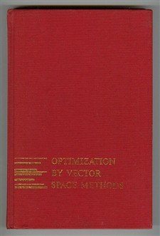 Optimization by Vector Space Methods (Decision & Control), David G. Luenberger