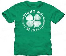 St. Patrick's Day Fight Me I'm Irish Distressed Green Adult T-shirt Tee Large