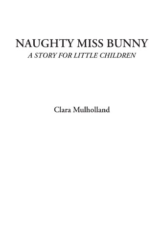 Naughty Miss Bunny (A Story for Little Children)