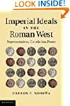 Imperial Ideals in the Roman West: Re...