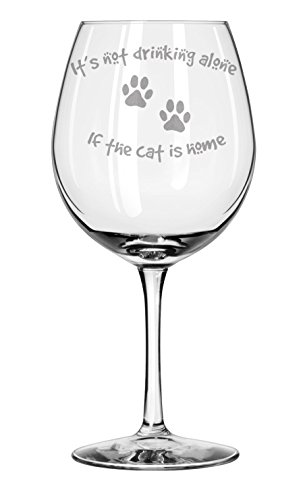 It's Not Drinking Alone If The Cat Is Home ★ Gift for Cat Lover ★ Gifts for Her ★ Present for Mom ★ Best Seller ★ Engraved Glass ★ Large 20 oz ★ Gift for Cat Lovers ★