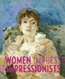 img - for Women Impressionists: Berthe Morisot, Mary Cassatt, Eva Gonzal s, Marie Bracquemond book / textbook / text book