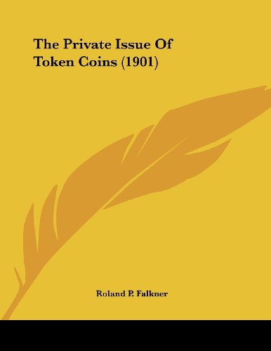 The Private Issue of Token Coins (1901)