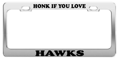 HONK IF YOU LOVE HAWKS License Plate Frame Tag