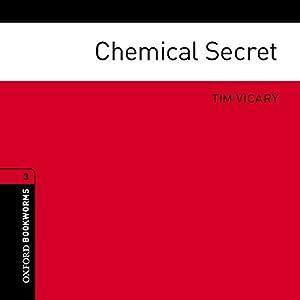 Chemical Secret (Adaptation): Oxford Bookworms Library Hörbuch von Jennifer Bassett (adaptation), Tim Vicary Gesprochen von: Charles Collingwood