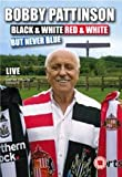Bobby Pattinson Black and White Red and White but never Blue DVD Live in Consett 2008
