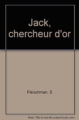 Jack, chercheur d'or de S Fleischman