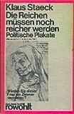 Die Reichen mussen noch reicher werden;: Politische Plakate (Das neue Buch) (German Edition) (3499250403) by Staeck, Klaus