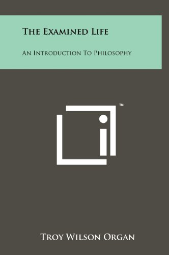 The Examined Life: An Introduction To Philosophy