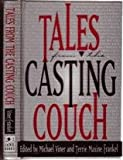 img - for Tales from the Casting Couch: An Unprecedented Candid Collection of Stories, Essays, and Anecdotes by and About Legendary Hollywood Stars, Starlets, and Wanna-Bes... book / textbook / text book