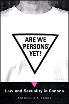 Are We 'Persons' Yet?: Law and Sexuality in Canada