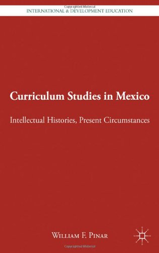 Curriculum Studies In Mexico: Intellectual Histories, Present Circumstances (International And Development Education) front-931013