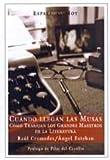 img - for Cuando Ilegan Las Musas: Como Trabajan Los Grandes Maestros De LA Literatura (Spanish Edition) book / textbook / text book
