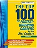 The Top 100: The Fastest-Growing Careers for the 21st Century, Fifth Ed.**OUT O F PRINT**