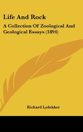 Life and Rock: A Collection of Zoological and Geological Essays (1894)