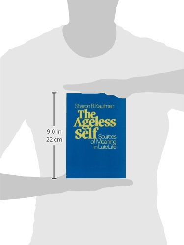 The Ageless Self: Sources of Meaning in Late Life (Life Course Studies)
