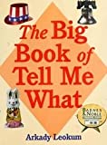 The big book of tell me what (0760721661) by Leokum, Arkady