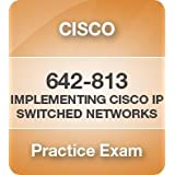 Implementing Cisco IP Switched Networks ~ Kaplan IT, Inc.