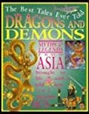 Dragons and Demons: Myths of China (Best Tales Ever Told) (0761307087) by Ross, Stewart