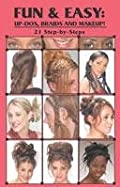 Fun & Easy Updos, Braids and Makeup: Vol. 12