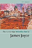 The Cambridge Introduction to James Joyce (Cambridge Introductions to Literature)