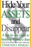 img - for Hide Your Assets and Disappear: A Step-by-Step Guide to Vanishing Without a Trace book / textbook / text book