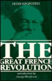 FRENCH REVOLUTION (GREAT) (Collected Works of Peter Kropotkin)