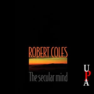The Secular Mind | [Robert Coles]