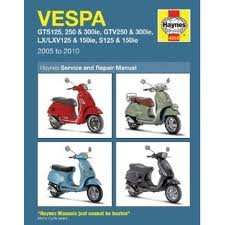 Vespa 2005 to 2010: GTS125/250/300ie,GTV250/300ie,LX125/150ie & S125/150ie Publisher: Haynes Manuals, Inc.