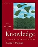The Theory of Knowledge: Classic and Contemporary Readings (0534541305) by Pojman, Louis P.