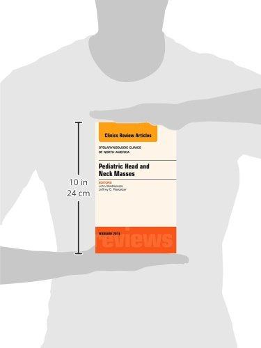 Pediatric Head and Neck Masses, An Issue of Otolaryngologic Clinics of North America, 1e (The Clinics: Internal Medicine)