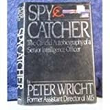 Spy Catcher The Candid Autobiography of a Senior Intelligence Officer (0773721681) by Peter Wright