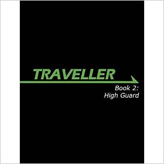 Traveller Book 2: High Guard (Traveller Sci-Fi Roleplaying)