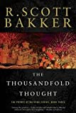 The Thousandfold Thought: The Prince of Nothing, Book Three Publisher: Overlook TP