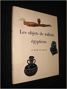 les objets de toilette 233 gyptien au mus 233 e du louvre j vandier d abbadie books