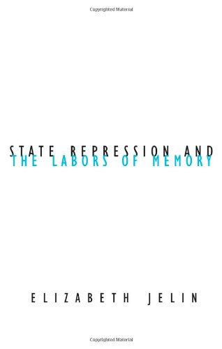State Repression and the Labors of Memory (Contradictions of Modernity)