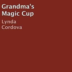 Grandma's Magic Cup Audiobook