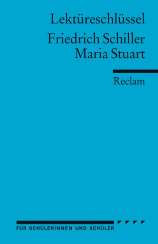 Friedrich Schiller: Maria Stuart.