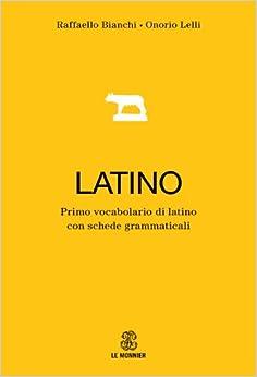 Primo dizionario di latino. Con schede grammaticali e apparati: Onorio