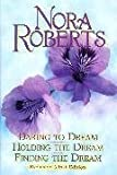 Daring to dream: Holding the dream : finding the dream (Dream trilogy) Nora Roberts