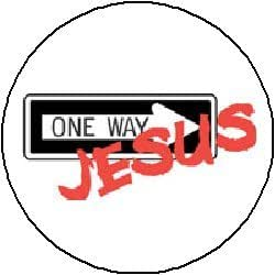 "Amazon.com: JESUS ~ ONE WAY SIGN Pinback Button 1.25"" Pin ..."