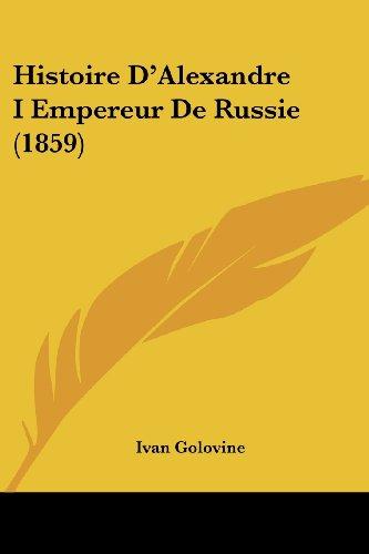 Histoire D'Alexandre I Empereur de Russie (1859)