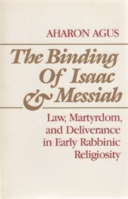 Binding of Isaac and Messiah: Law Martyrdom and Deliverance in Early Rabbinic Religiosi (Suny Series in Judaica Hermeutics, Mysticism & Religion) PDF