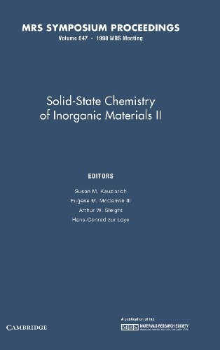 Solid-State Chemistry of Inorganic Materials II: Volume 547 (MRS Proceedings)